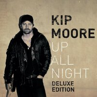 Up All Night — Kip Moore