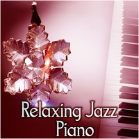 Relaxing Jazz Piano – Most Beautiful Jazz Sounds for Restaurant, Most Relaxing Music to Reduce Stress, Cafe Jazz, Simple and Beautiful — Smooth Jazz Band