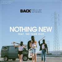 Nothing New — The Fame Riot, Back Talk