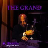 The Grand — D. Brown the Begotten Son