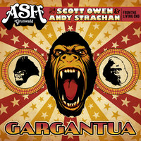 Gargantua (With Scott Owen & Andy Strachan From The Living End) — Ash Grunwald, Scott Owen, Andy Strachan