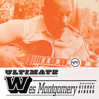 Ultimate Wes Montgomery — Wes Montgomery
