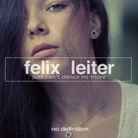 Just Can't Dance No More — Felix Leiter