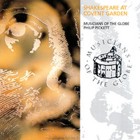Shakespeare At Covent Garden — Musicians Of The Globe, Philip Pickett
