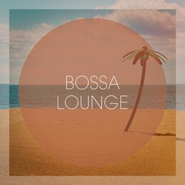 Bossa Lounge — Cafe Chillout de Ibiza, Lounge relax, Bossanova, Bossanova, Cafe Chillout de Ibiza, Lounge Relax