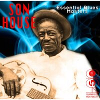 Essential Blues Masters — Son House