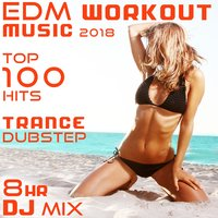EDM Workout Music 2018 Top 100 Hits Trance Dubstep 8 Hr DJ Mix — Workout Trance, Workout Electronica