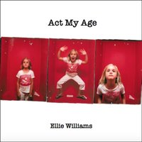 Act My Age — Ellie Williams