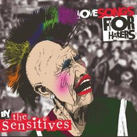 Love Songs for Haters — The Sensitives