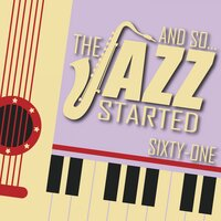 And So... The Jazz Started / Sixty-One — сборник