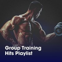 Group Training Hits Playlist — Best Of Hits, Running Hits, Fitness Workout Hits