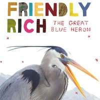 The Great Blue Heron — Friendly Rich