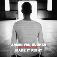 Make It Right — Armin van Buuren, Angel Taylor