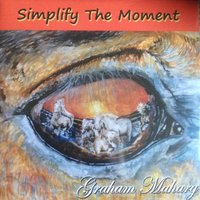 Simplify the Moment — Graham Maharg