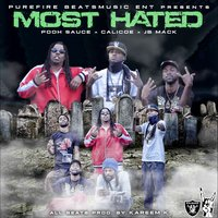 The Most Hated — Pooh Sauce, Calicoe, Jb Mack