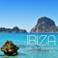 Ibiza Chill Out Experience - Destination Cala D'hort — сборник