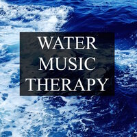 Water Music Therapy - Deeply Soothing Ambient Collection for Peace and Harmony and Better Mental Health, Stress Free Study and Meditation — Water Sounds Music Universe, Water Sounds for Absolute Sleep & Water Sounds for Sleep, Water Sounds for Sleep, Water Sounds Music Universe, Water Sounds for Absolute Sleep