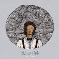 Better Man — Cole Dine