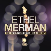 The Greatest Hits Collection — Ethel Merman