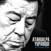 His 20 Best Songs — Atahualpa Yupanqui