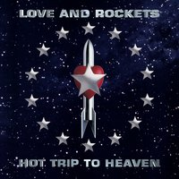 Hot Trip to Heaven — Love and Rockets