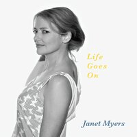 Life Goes On — Janet Myers
