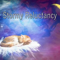 Stormy Reluctancy — Relaxing Rain Sounds