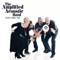 Now. Here. This. — The Amplified Acoustic Band