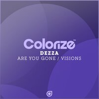 Are You Gone / Visions — Dezza