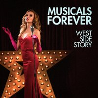 Musicals Forever: West Side Story — Music from Your Favorite Musicals, Musical Soundtracks, Top Musicals