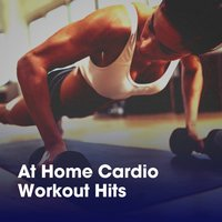 At Home Cardio Workout Hits — Ultimate Hits, Workout Crew, Ultimate Fitness Playlist Power Workout Trax