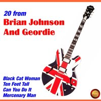 20 from Brian Johnson and Geordie — Geordie feat. Brian Johnson