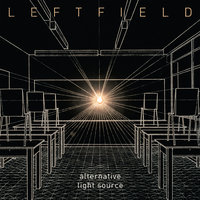 Alternative Light Source — Leftfield