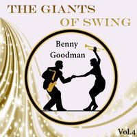 The Giants of Swing, Benny Goodman Vol. 4 — Benny Goodman