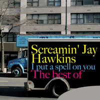 I Put a Spell On You - The Best of — Screamin' Jay Hawkins