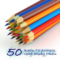 50 Back to School - 50 Good Study Music & Concentration Songs for Preparing for College and School — Study Music Specialists