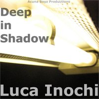 Deep in Shadow — Luca Inochi, Inochi Luca
