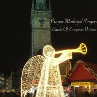 Carols Of European Nations — Prague Madrigal Singers
