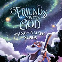 Friend With God Sing-Along Songs — GroupMusic