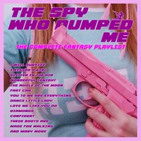 The Spy Who Dumped Me - The Complete Fantasy Playlist — сборник