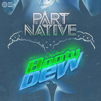 Booty Dew - Single — Part Native