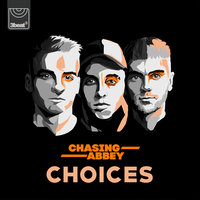 Choices — Chasing Abbey