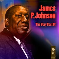 The Very Best of — James P. Johnson