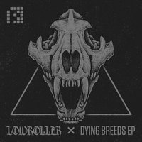 Dying Breeds EP — Lowroller