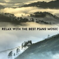 Relax With The Best Piano Music — Relaxing Piano Society