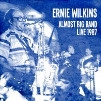 Ernie Wilkins Almost Big Band — Ed Thigpen, Ernie Wilkins, Kenny Drew, Ernie Wilkins Almost Big Band