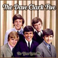 Do You Love Me — The Dave Clark Five