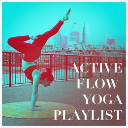 Active Flow Yoga Playlist — The Yoga Mantra and Chant Music Project, Kundalini Yoga Music, Tantra Yoga Masters