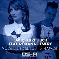 Nowhere To Be Found — Fabio XB & Liuck feat. Roxanne Emery