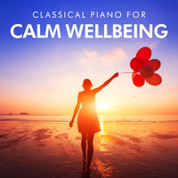 Classical Piano for Calm Wellbeing — сборник